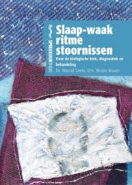 Slaap-waak ritmestoornissen over de biologische klok, diagnostiek en behandeling ,  Marcel Smits  Serie: Spreekuur thuis
