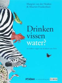 Drinken vissen water ? en andere vragen aan Artis , Margriet van der Heijden