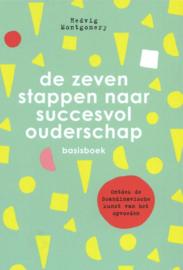 De zeven stappen naar succesvol ouderschap - basisboek Ontdek de kunst van het Scandinavische opvoeden , Hedvig Montgomery