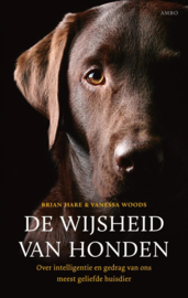 De wijsheid van honden over intelligentie en gedrag van ons meest geliefde huisdier , Brian Hare
