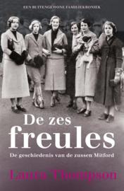 De zes freules de geschiedenis van de zussen Mitford ,  Laura Thompson