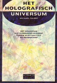 HOLOGRAFISCH UNIVERSUM het hologram als verbindend element tussen spiritualiteit en wetenschap , Michael Talbot