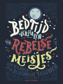 Bedtijdverhalen voor rebelse meisjes 100 verhalen over bijzondere vrouwen , Elena Favilli