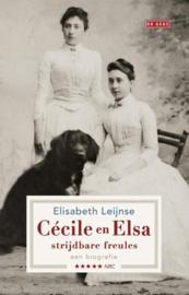 Cécile en Elsa, strijdbare freules een biografie , Elisabeth Leijnse