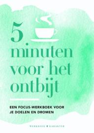 5 minuten voor het ontbijt Een focus-werkboek voor je doelen en dromen , Ella Mclean