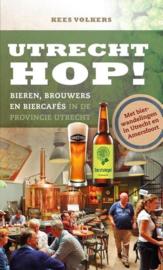 Utrecht Hop! bieren, brouwers en biercafés in de provincie Utrecht ,  Kees Volkers