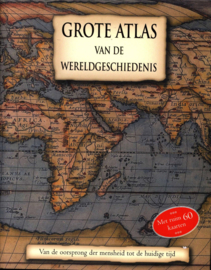 Grote Atlas Van De Wereldgeschiedenis Van de oorsprong der mensheid tot de huidige tijd, met ruim 60 kaarten , Kate Santon