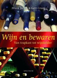 Wijn En Bewaren van trapkast tot wijnkelder ,  Frank Jacobs