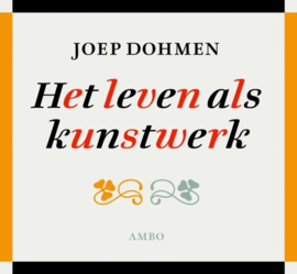 Het leven als kunstwerk , Joep Dohmen