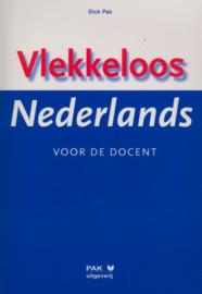 Vlekkeloos Nederlands voor de docent , Dick Pak