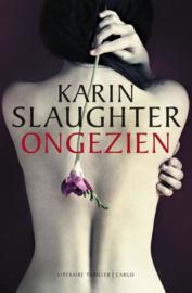 Ongezien , Karin Slaughter