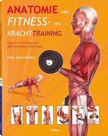 Anatomie van fitness- en krachttraining (pb) visuele handleiding voor 50 onmisbare oefeningen , Ken Ashwell