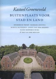 Kasteel Groeneveld buitenplaats voor stad en land , Marita Mathijsen