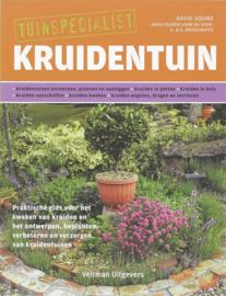 Kruidentuin praktische gids voor het kweken van kruiden en het ontwerpen, beplanten, verbeteren en verzorgen van kruidentuinen , David Squire Serie: Tuinspecialist