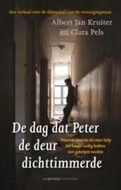 De dag dat Peter de deur dichttimmerde waarom mensen die onze hulp het hardst nodig hebben niet geholpen worden , Albert-Jan Kruiter