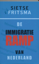 De immigratieramp van Nederland ,  Sietse Fritsma