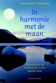 In harmonie met de maan Toepassing Van De Maankalender In Het Dagelijks Leven , Johanna Paungger