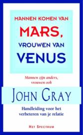 Mannen Komen Van Mars, Vrouwen Van Venus Handleiding voor het verbeteren van je relatie , John Gray