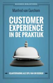 Business bibliotheek - Customer experience in de praktijk klantervaring als spil van uw bedrijf , Manfred van Gurchom
