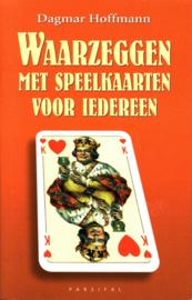 Waarzeggen met speelkaarten voor iedereen ! of je het alleen doet of met z'n twee, het lot speelt altijd mee , Dagmar Hoffmann