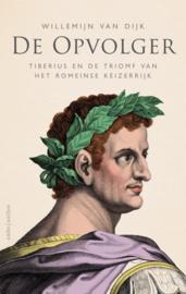 De opvolger Tiberius en de triomf van het Romeinse keizerrijk ,  Willemijn van Dijk
