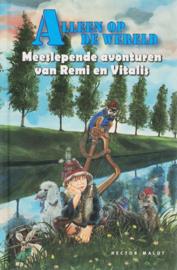 Alleen Op De Wereld meeslepende avonturen van Remi en Vitalis ,  Hector Malot