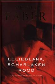 Lelieblank, scharlaken rood geb. , Michel Faber