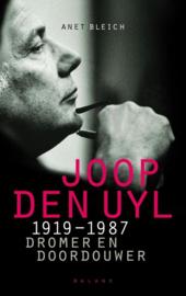 Joop den Uyl 1919-1987 dromer en doordouwer ,  Anet Bleich