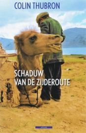 Schaduw van de Zijderoute , Colin Thubron