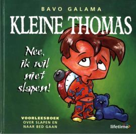 Nee, Ik Wil Niet Slapen! voorleesboek over slapen en naar bed gaan , Bavo Galama Serie: Lifetime