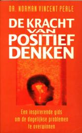 De kracht van positief denken Een inspirerende gids om de dagelijkse problemen te overwinnen , N.Vincent Peale
