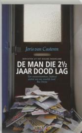 De Man Die 2 1/2 Jaar Dood Lag Berichten Uit Het Nieuwe Nederland , Joris van Casteren