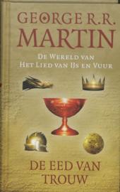 De Eed Van Trouw (De Wereld van het lied van Ijs en Vuur) , George R.R. Martin