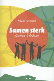 Samen sterk: ouders & school ouders & school! , Noelle Pameijer