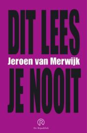 Dit Lees Je Nooit ,  Jeroen van Merwijk