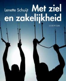 Met ziel en zakelijkheid paradoxen in leiderschap , Lenette Schuijt