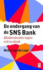 De ondergang van de SNS Bank klokkenluider tegen wil en dank ,  Hetty van de Laar