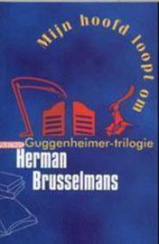 Mijn hoofd loopt om Guggenheimer-trilogie , Herman Brusselmans Serie: Guggenheimer trilogie
