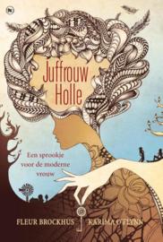 Juffrouw Holle een sprookje voor de moderne vrouw , Fleur Brockhus