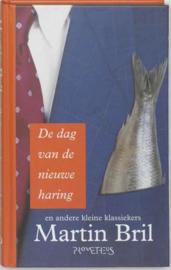 De Dag Van De Nieuwe Haring En Andere Kleine Klassiekers en andere klassiekers ,  Martin Bril
