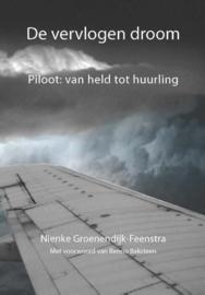 De vervlogen droom piloot: held of huurling ,  Nienke Groenendijk-Feenstra