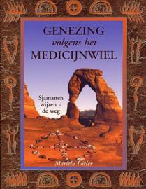 Genezing Volgens Het Medicijnwiel sjamanen wijzen u de weg , Marie-Lu Lorler