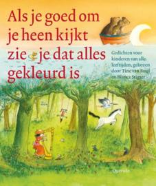 Als je goed om je heen kijkt zie je dat alles gekleurd is gedichten voor kinderen van alle leeftijden , Tine Buul