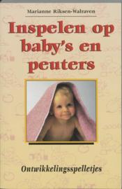 Inspelen op baby's en peuters ontwikkelingsspelletjes , M. Riksen-Walraven  Serie: Kinderen als beroep
