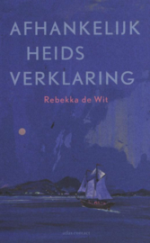 Afhankelijkheidsverklaring , Rebekka de Wit