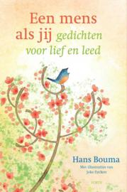 Een mens als jij gedichten voor lief en leed , Hans Bouma