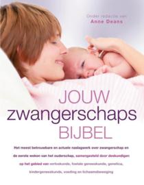 Jouw zwangerschaps bijbel Het meest betrouwbare en actuele naslagwerk over zwangerschap en de eerste weken van het ouderschap ,  Anne Deans
