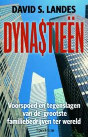 Dynastieen voorspoed en tegenslagen van de grootste familiebedrijven ter wereld , David S. Landes