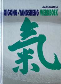 Qigong-yangsheng werkboek 15 expressievormen van taiji-qigong , Jiao Guorui