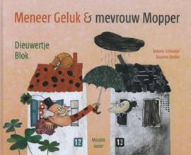 Meneer geluk en mevrouw mopper,Antonie Schneider, Dieuwertje Blok vertaling